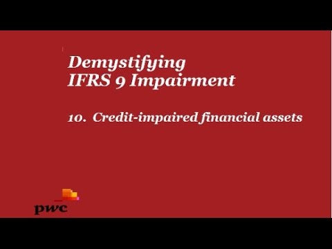 Demystifying IFRS 9 Impairment - 10. Credit impaired financial assets