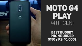Moto G4 Play Review - Best budget phone under Rs.10,000/$150?