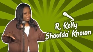 R. Kelly Shoulda' Known (Stand Up Comedy)