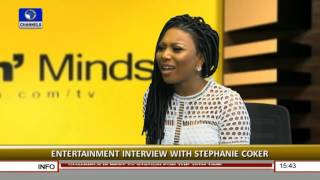 Rubbin' Minds: I'm Doing What I Love, Video Personality Stephanie Coker Says - 22-05-16 Prt 1