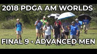 2018 PDGA Amateur World Championships • Advanced Men • Final 9 for the Championship Title