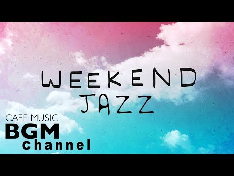 Weekend Jazz Mix Relaxing Cafe Music Jazz Hiphop & Jazz Cafe Music Have a nice weekend.