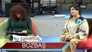 Bu şəhərdə Bozbaş - Qadınlar 2 (2007, Bir parça)