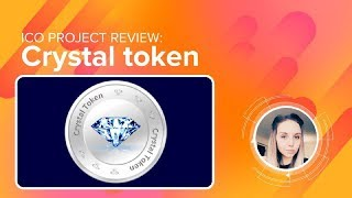 "Review of ""CRYSTAL TOKEN"" [ENG][SUB:RU, ES, CH, JP] (Evolutionary Multi-Utility Token)"