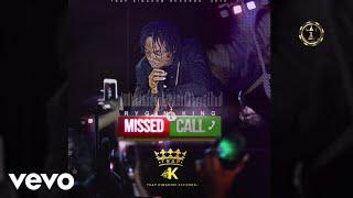 Rygin King - Missed Call (Audio) Explicit