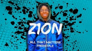 Zion B - All That Matters Freestyle  @officialzionb [Music Video]
