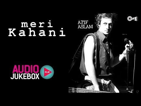Meri Kahani Jukebox - Full Album Songs   Atif Aslam