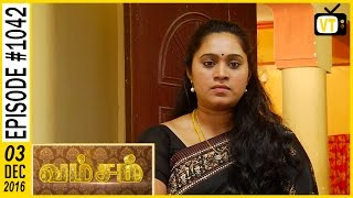 Vamsam - வம்சம் | Tamil Serial | Sun TV | Episode 1042 | 03/12/2016