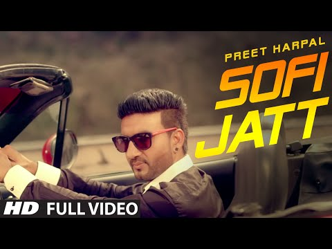 PREET HARPAL SOFI JATT (Official) FULL VIDEO | T-SERIES APNAPUNJAB