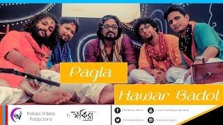 Pagla Hawar Badol Dine | Kolkata Videos ft. Fakira | Rabindra Sangeet