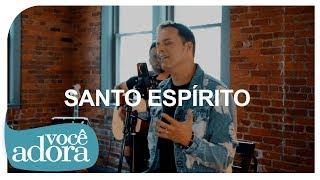 André Valadão - Santo Espírito (Clipe Oficial)