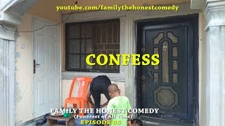 CONFESS (Family The Honest Comedy) Episode 65)