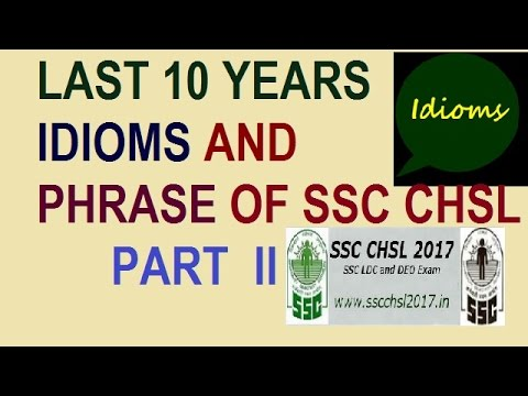 watch LAST 10 YEARS IDIOMS AND PHRASE OF SSC CHSL 2017 || FOR SSC CHSL 2017