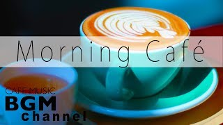 Morning Cafe Music - Relaxing Jazz & Bossa Nova Music For Work, Study, Wake Up