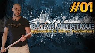 Apprendre le Bâton facilement ☯ Bâton Artistique #01