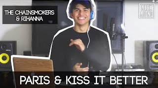 Paris by The Chainsmokers and Kiss it Better by Rihanna | Alex Aiono Mashup