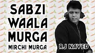 Sabzi Waala Murga |  Mirchi Murga | RJNaved