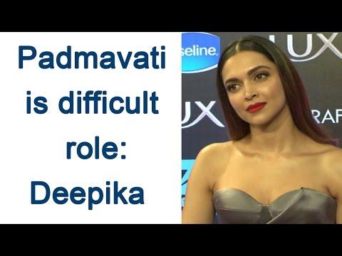 Deepika Padukone on Padmavati: Extremely difficult role; Watch Video | Filmibeat