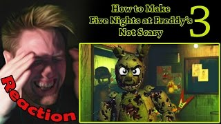 How to Make Five Nights at Freddy's 3 Not Scary REACTION! | JUST BECAUSE I'M PURPLE?! |