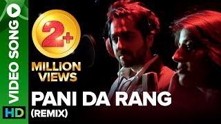 Pani Da Rang (Official Remix)   Ayushmann Khurrana, Rochak Kohli ft Abhiruchi Singh