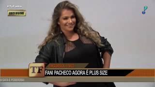 Fani Pacheco se assume 'plus size' e afirma:
