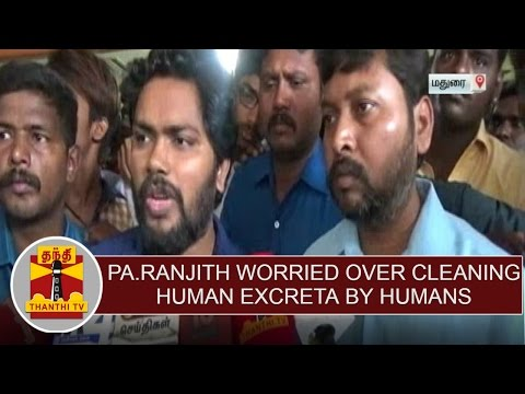 Director Pa.Ranjith worried over cleaning human excreta by humans | Thanthi TV