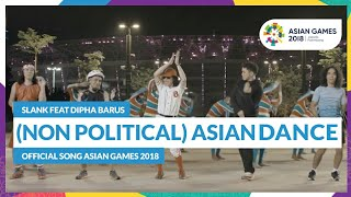 (NON POLITICAL) ASIAN DANCE - SLANK FEAT DIPHA BARUS - Official Song Asian Games 2018
