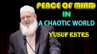 Peace of Mind in a Chaotic World by Yusuf Estes in Public Lecture