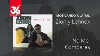 No me compares -  Zion y Lennox (Motivando la Yal) [Audio]