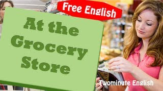 At the Grocery Store - Free English Lesson (Fluent English)