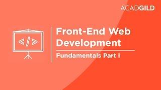 Front End Web Development for Beginners Part 1 - Fundamentals