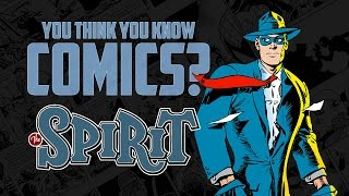 The Spirit - You Think You Know Comics?