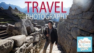 Tony & Chelsea LIVE: Travel Photography!
