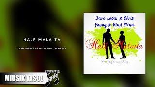 Jaro Local - Half Malaita (ft. Chris Young & BLAD P2A)