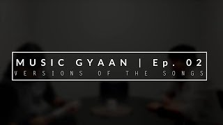 Beats and Beyond: Music Gyaan | Ep.02 | VERSIONS OF THE SONGS