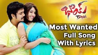 Bhai Telugu Movie || Most Wanted Full Song With Lyrics || Nagarjuna, Richa Gangopadyaya