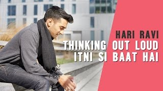 Thinking Out Loud / Itni Si Baat Hai (Hari Ravi Mashup Cover)