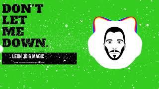 Robert M ft. Dave'Ron & Ada - Don't Let Me Down ( Leon JD & Magic Remix )