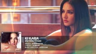 KI KARA Full video Song ONE NIGHT STAND hindi  sexy Sunny Leone full movie