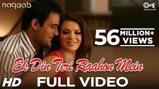 Ek Din Teri Raahon Mein - Video Song | Naqaab | Akshaye Khanna, Urvashi Sharma | Pritam