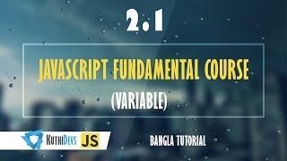 JavaScript Fundamental Course (Variable) 2.1 - Bangla Tutorial
