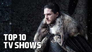 Top 10 Best TV Shows to Watch Now! 2018