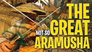 The Not So Great Aramusha - For Honor