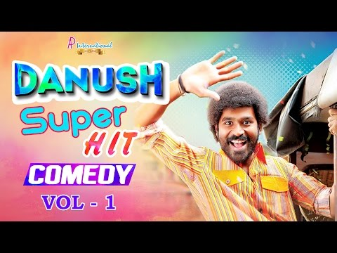 Dhanush Comedy Scenes Dhanush Comedy Collections Vol 1 Tamil Movies Comedy Video Jukebox