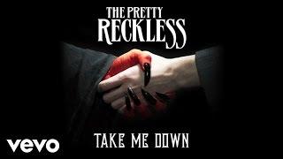 The Pretty Reckless - Take Me Down (Audio)
