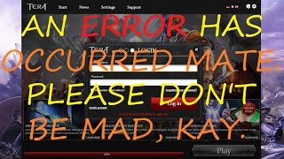 TERA launcher issues made simple - error messages explained, plus Steam players notes