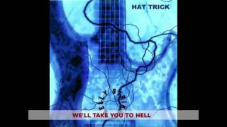 Hat Trick Rock - WE'LL TAKE YOU TO HELL - (Belly Strike)