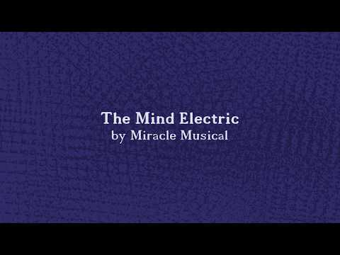 The Mind Electric by Miracle Musical Lyrics no flashing no reverse