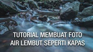 TUTORIAL MEMBUAT FOTO AIR LEMBUT SEPERTI KAPAS