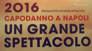 Capodanno a Napoli 2016, un grande spettacolo!